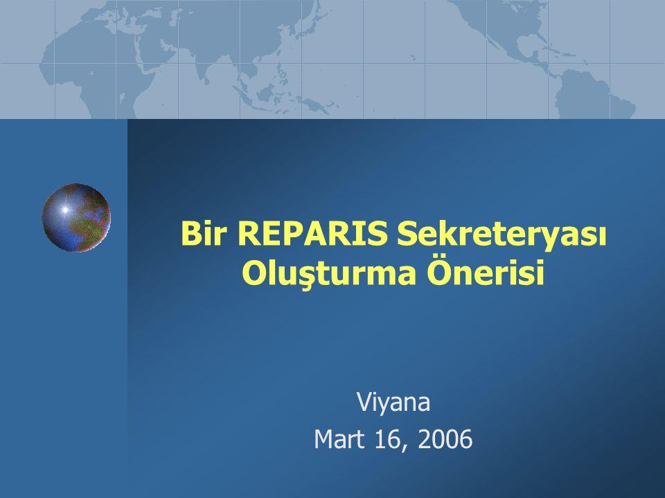 Bir REPARIS Sekreteryası Oluşturma Önerisi Viyana Mart 16, 2006