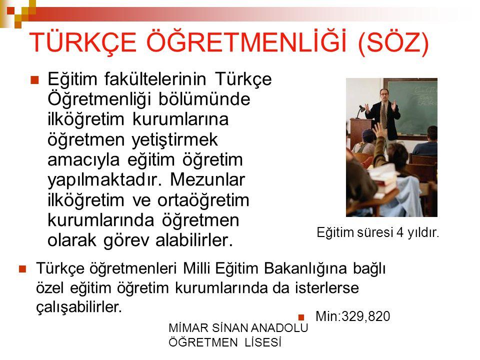 MİMAR SİNAN ANADOLU ÖĞRETMEN LİSESİ TÜRKÇE ÖĞRETMENLİĞİ (SÖZ) Eğitim fakültelerinin Türkçe Öğretmenliği bölümünde ilköğretim kurumlarına öğretmen yetiştirmek amacıyla eğitim öğretim yapılmaktadır.