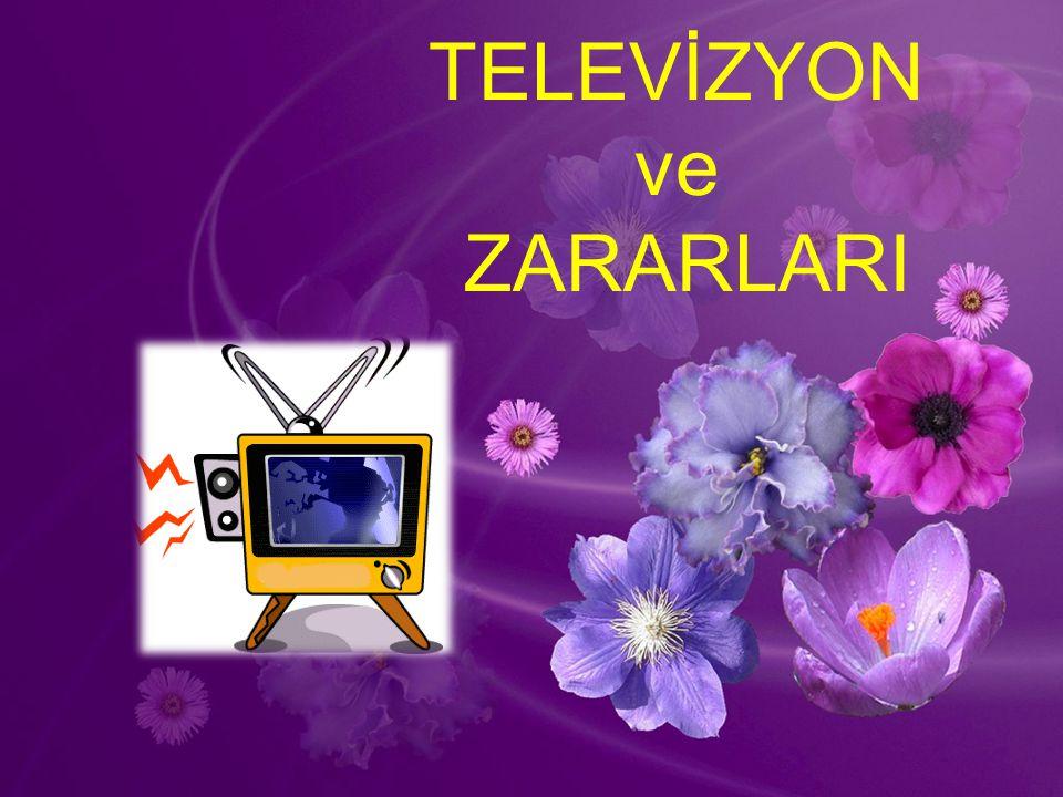 TELEVİZYON ve ZARARLARI