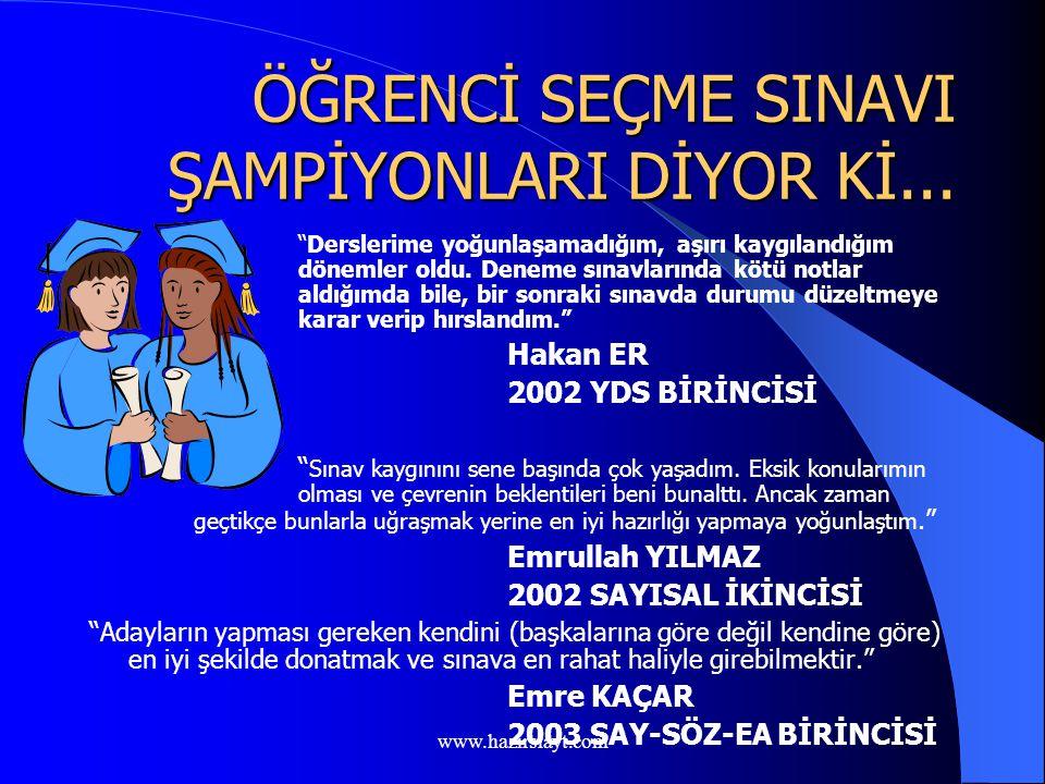 www.hazirslayt.com ÖĞRENCİ SEÇME SINAVI ŞAMPİYONLARI DİYOR Kİ...