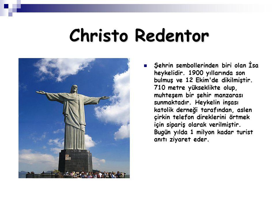 Christo Redentor Şehrin sembollerinden biri olan İsa heykelidir. 1900 yıllarında son bulmuş ve 12 Ekim'de dikilmiştir. 710 metre yükseklikte olup, muh