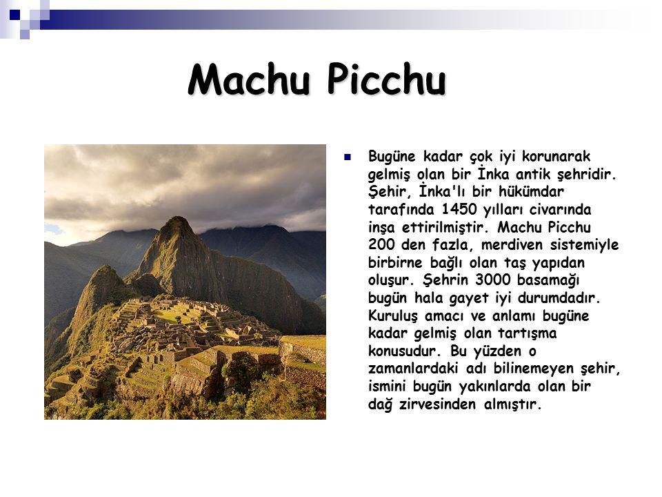 Machu Picchu Bugüne kadar çok iyi korunarak gelmiş olan bir İnka antik şehridir. Şehir, İnka'lı bir hükümdar tarafında 1450 yılları civarında inşa ett