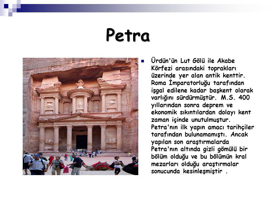 Petra Ürdün'ün Lut Gölü ile Akabe Körfezi arasındaki toprakları üzerinde yer alan antik kenttir. Roma İmparatorluğu tarafından işgal edilene kadar baş