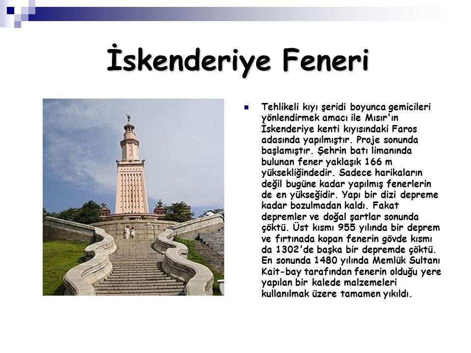 İskenderiye Feneri Tehlikeli kıyı şeridi boyunca gemicileri yönlendirmek amacı ile Mısır ın İskenderiye kenti kıyısındaki Faros adasında yapılmıştır.
