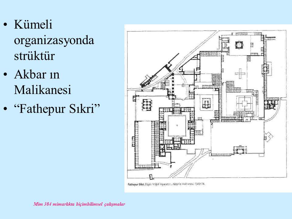 """Mim 384 mimarlıkta biçimbilimsel çalışmalar Kümeli organizasyonda strüktür Akbar ın Malikanesi """"Fathepur Sıkri"""""""