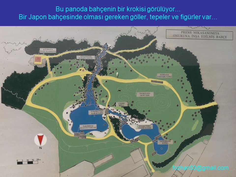 Bu panoda bahçenin bir krokisi görülüyor... Bir Japon bahçesinde olması gereken göller, tepeler ve figürler var... fozhan53@gmail.com