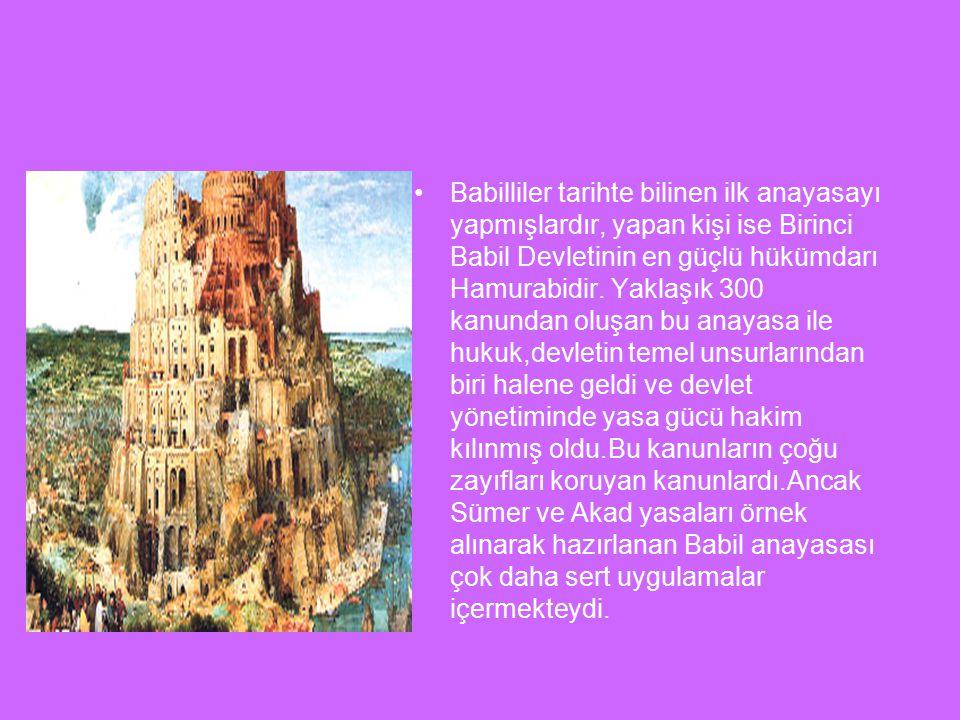 Babillilerin başkenti Babil şehriydi.Babil şehri günümüzde Irak'ın El Hila kasabası üzerinde yer almaktadır. Babillilerin en ünlü ve en güçlü hükümdar