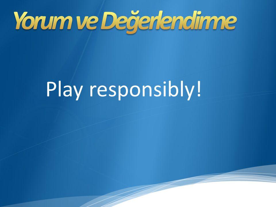 Play responsibly!