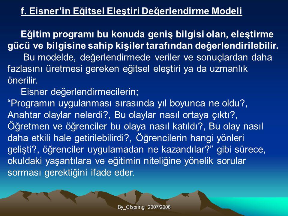 By_Ofspring 2007/2008 f. Eisner'in Eğitsel Eleştiri Değerlendirme Modeli Eğitim programı bu konuda geniş bilgisi olan, eleştirme gücü ve bilgisine sah