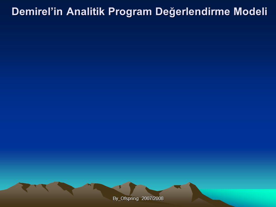 Demirel'in Analitik Program Değerlendirme Modeli By_Ofspring 2007/2008