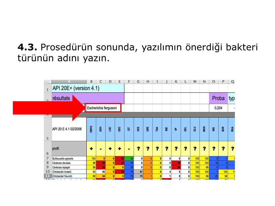 4.3. Prosedürün sonunda, yazılımın önerdiği bakteri türünün adını yazın.
