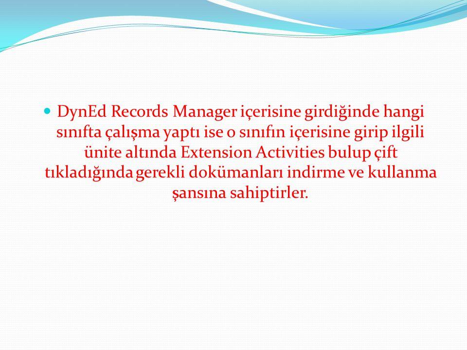 DynEd Records Manager içerisine girdiğinde hangi sınıfta çalışma yaptı ise o sınıfın içerisine girip ilgili ünite altında Extension Activities bulup ç