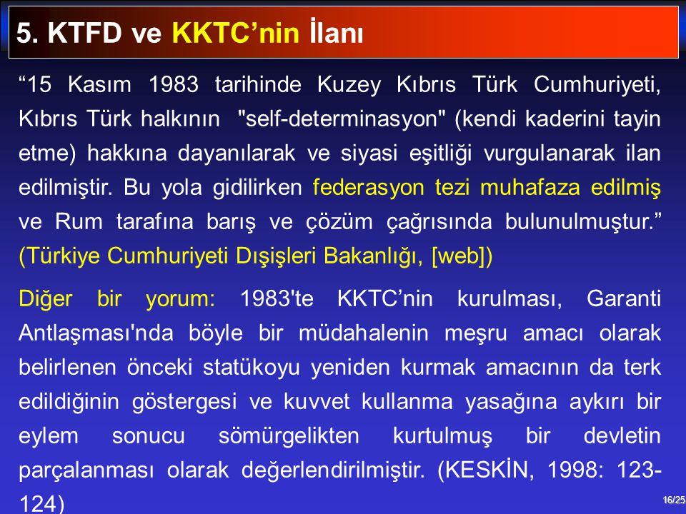 """16/25 """"15 Kasım 1983 tarihinde Kuzey Kıbrıs Türk Cumhuriyeti, Kıbrıs Türk halkının"""
