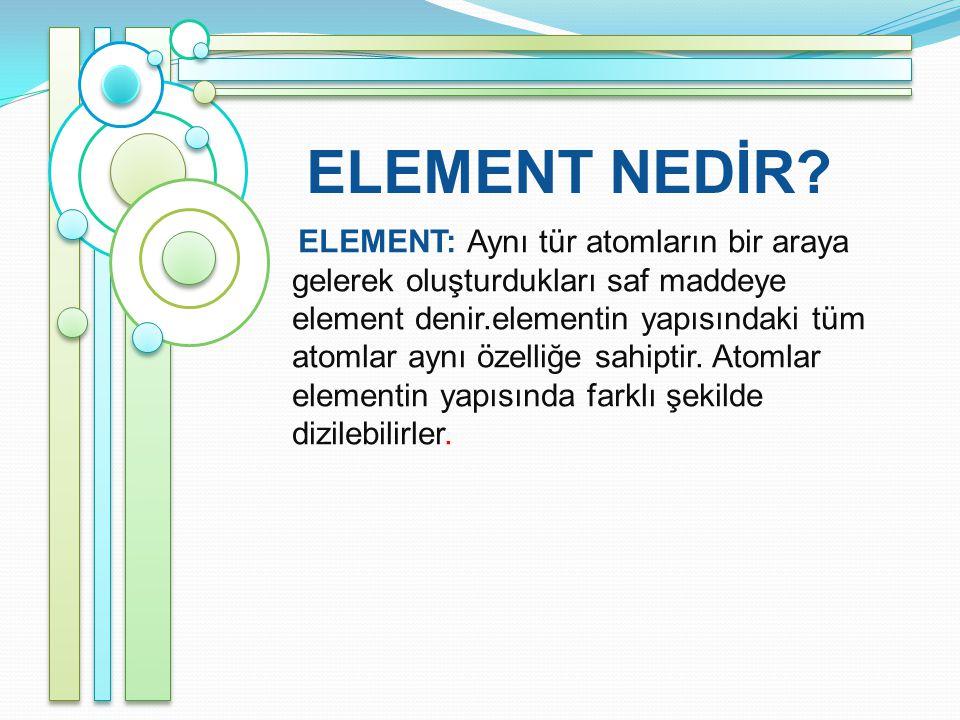 ELEMENT NEDİR.