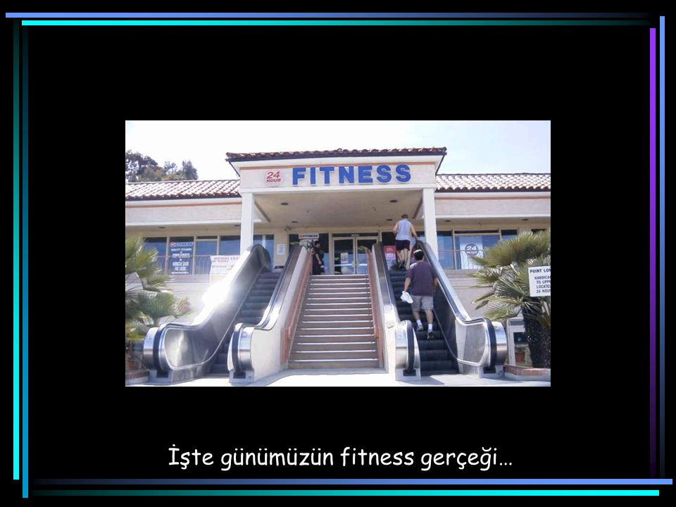 İşte günümüzün fitness gerçeği…