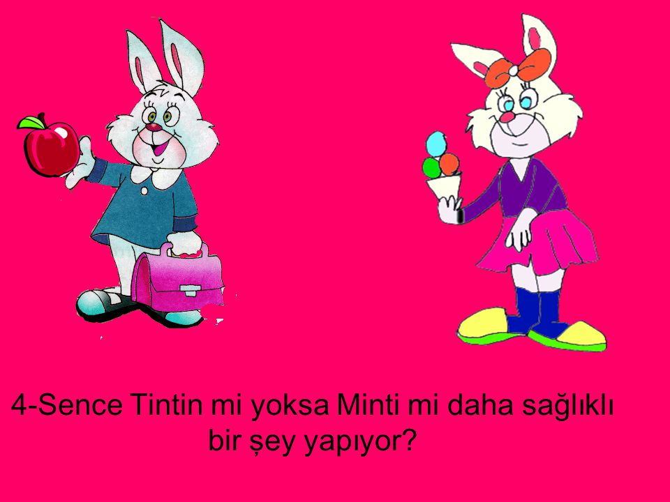 4-Sence Tintin mi yoksa Minti mi daha sağlıklı bir şey yapıyor?