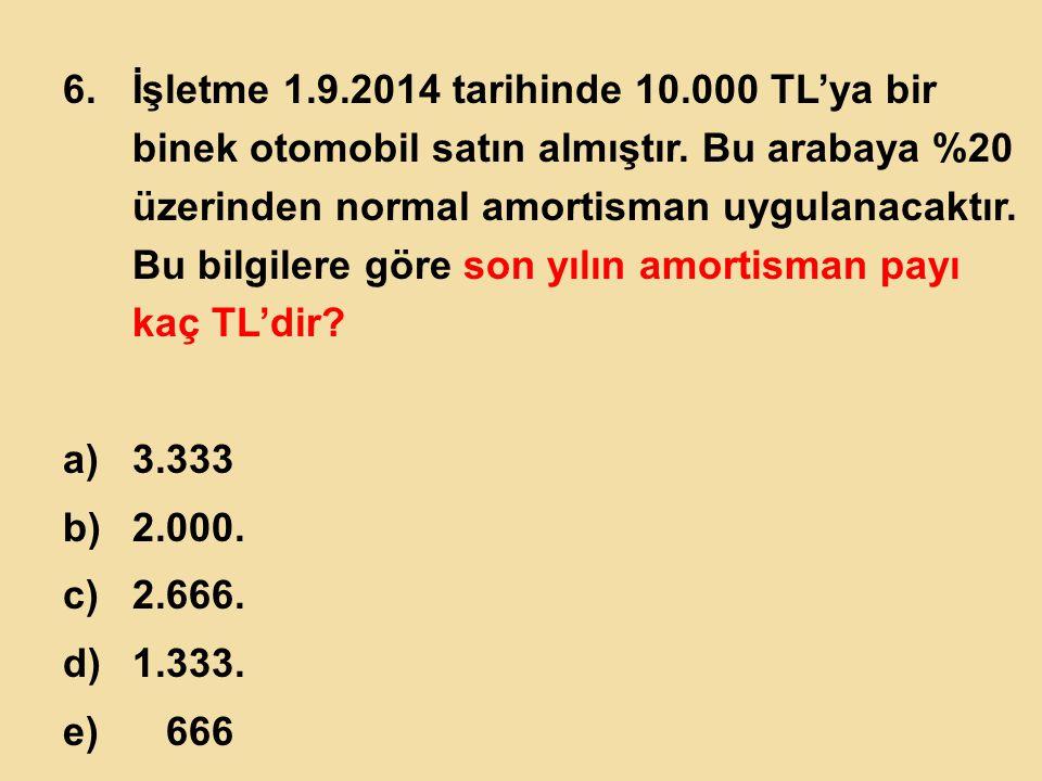 7.İşletme 6.6.2014 tarihinde 60.000 TL'ye satın aldığı makineye azalan kalanlar üzerinden amortisman uygulayacaktır.