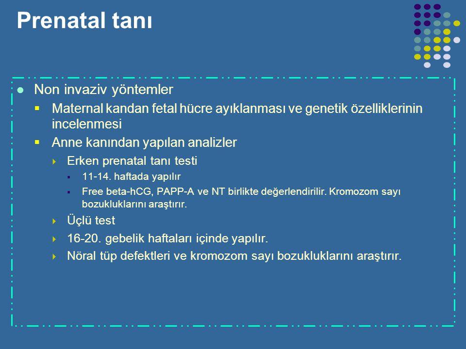 Prenatal tanı Preimplantasyon genetik tanı  Blastomer alınır ve FISH yöntemi ile değerlendirilir. 13, 18, 21, X, vey Y kromozomlarının sayı bozuklukl