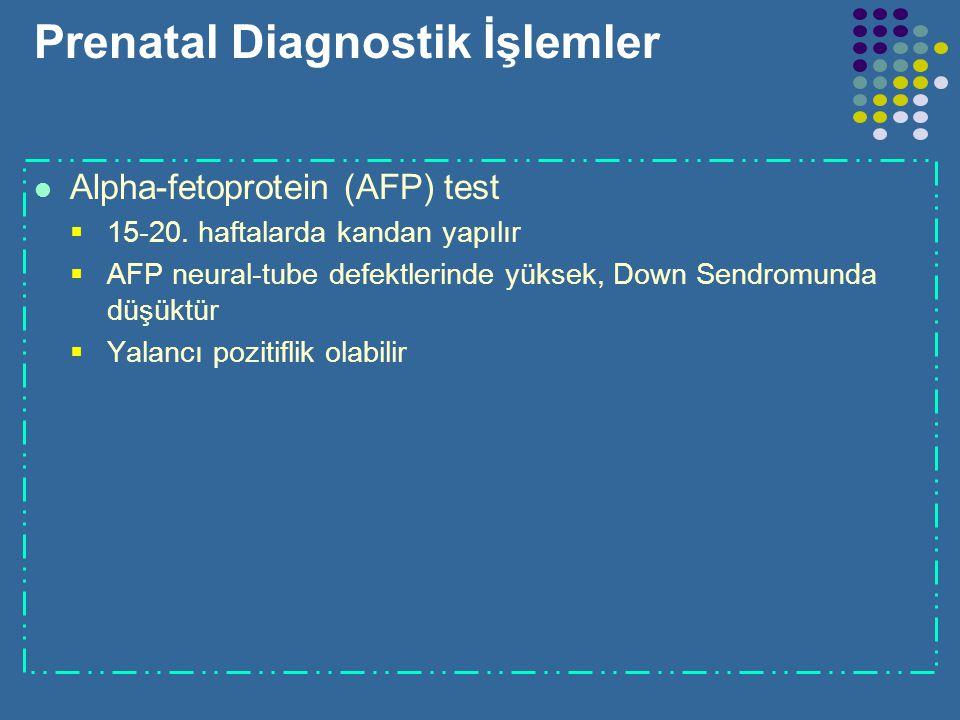 Prenatal Diagnostik İşlemler Bir iğne ile ultrason eşliğinde yapılır Chorionic Villus Sampling