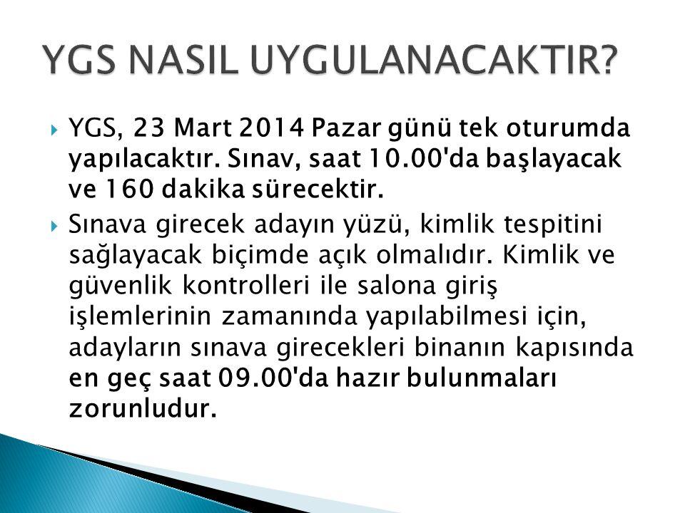  YGS, 23 Mart 2014 Pazar günü tek oturumda yapılacaktır.