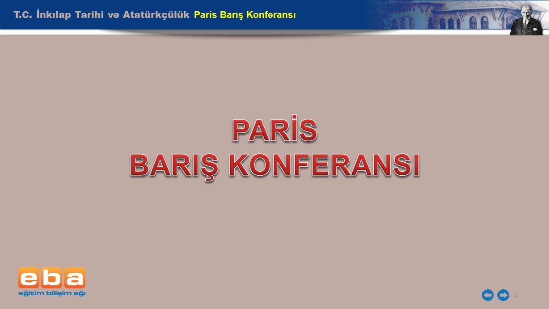 T.C. İnkılap Tarihi ve Atatürkçülük Paris Barış Konferansı 1