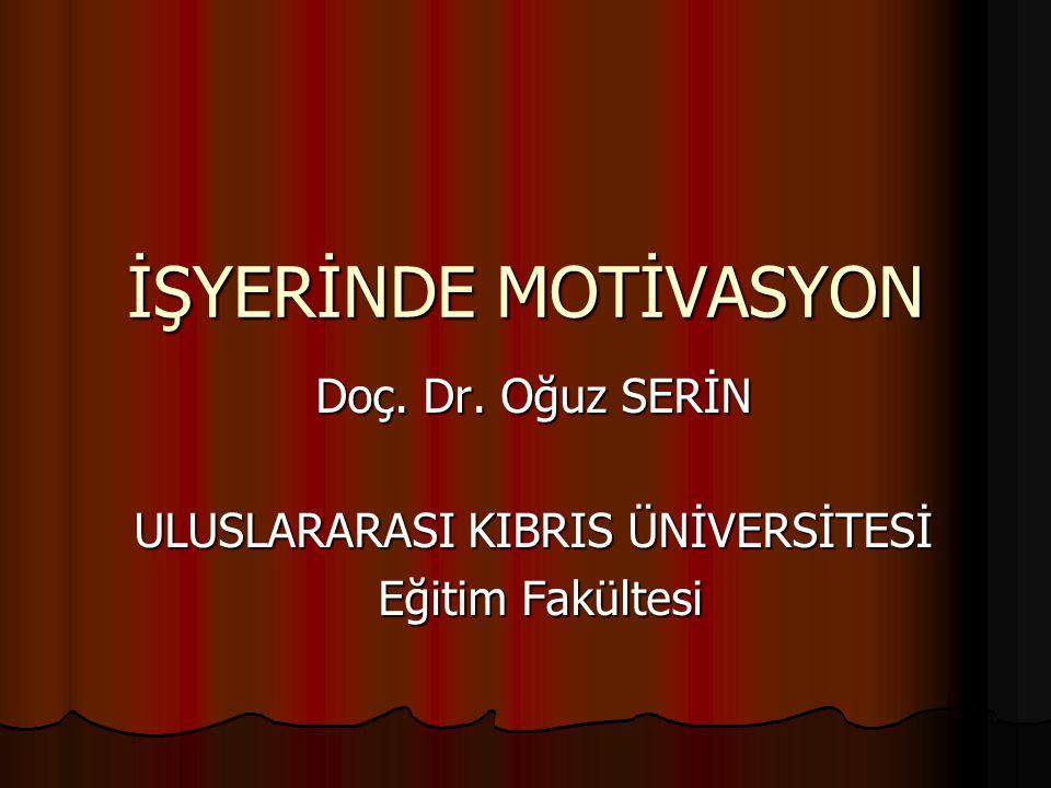 İŞYERİNDE MOTİVASYON Doç.Dr.