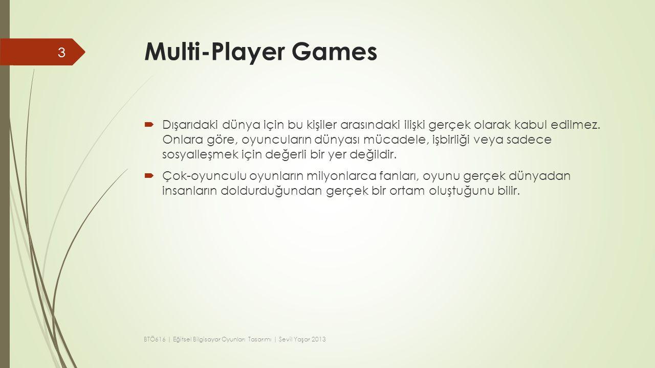 Online Multi-Player (bir ağ üzerinden)  Dark Age of Camelot gibi Masiively multi-player oyunları, oyuncularla karmaşık sanal dünyada zamanın büyük miktarını harcamasıyla, çevrimçi oyunların sürükleyiciliğini üst düzeyde sağlar.
