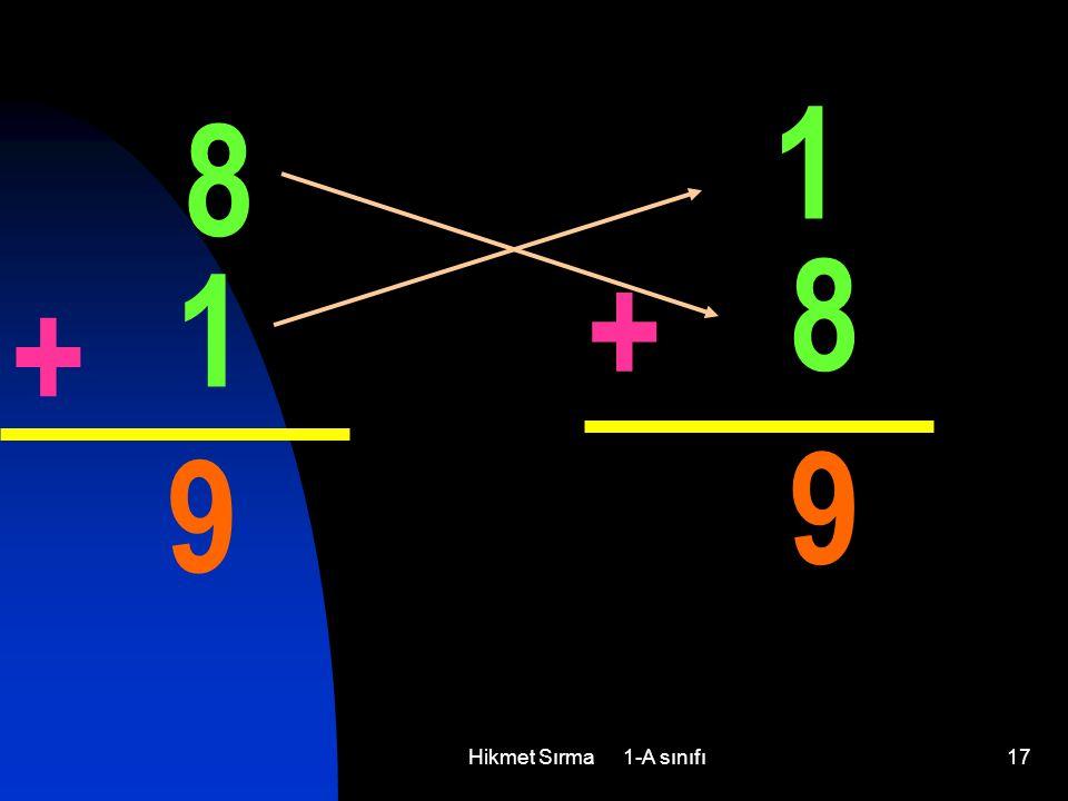 Hikmet Sırma 1-A sınıfı17 8 1 + 9 1 8 + 9