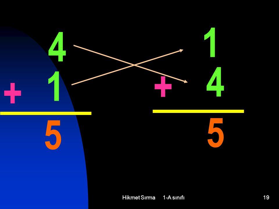 Hikmet Sırma 1-A sınıfı19 4 1 + 5 1 4 + 5