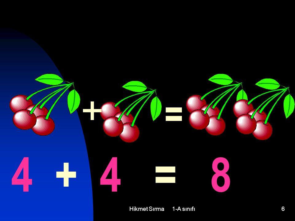 6 = + 4 + 4 = 8