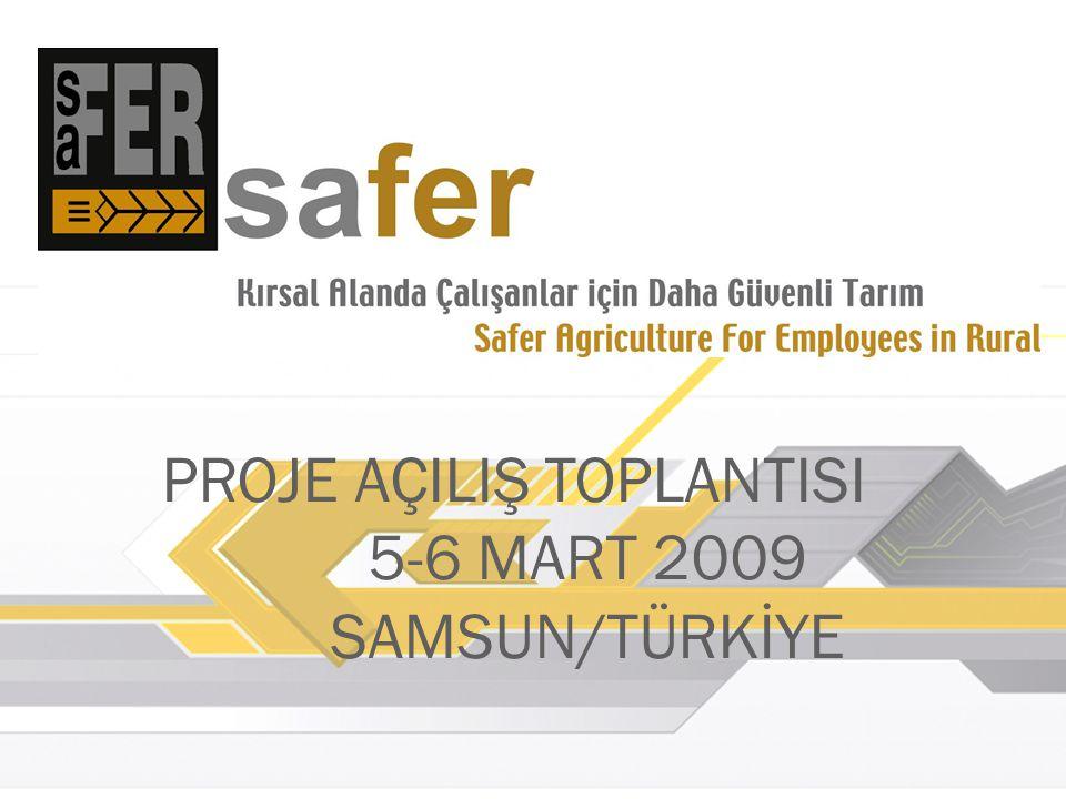 PROJE AÇILIŞ TOPLANTISI 5-6 MART 2009 SAMSUN/TÜRKİYE