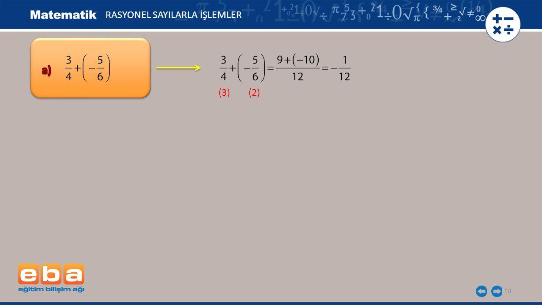 10 (3) (2) RASYONEL SAYILARLA İŞLEMLER