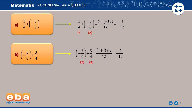 11 (3) (2) (3) (2) RASYONEL SAYILARLA İŞLEMLER