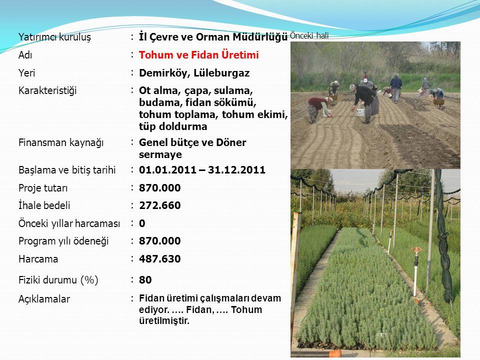 Yatırımcı kuruluş : İl Çevre ve Orman Müdürlüğü Önceki hali Yeni hali Adı : İğneada Longoz Ormanları Milli Parkı Çevre Düzenlemesi Yeri : Demirköy Karakteristiği : Finansman kaynağı : Genel bütçe Başlama ve bitiş tarihi : 08.04.2011 – 31.12.2011 Proje tutarı : 20.000 İhale bedeli : 0 Önceki yıllar harcaması : 0 Program yılı ödeneği : 20.000 Harcama : 0 Fiziki durumu (%) : Açıklamalar : İş devam ediyor.