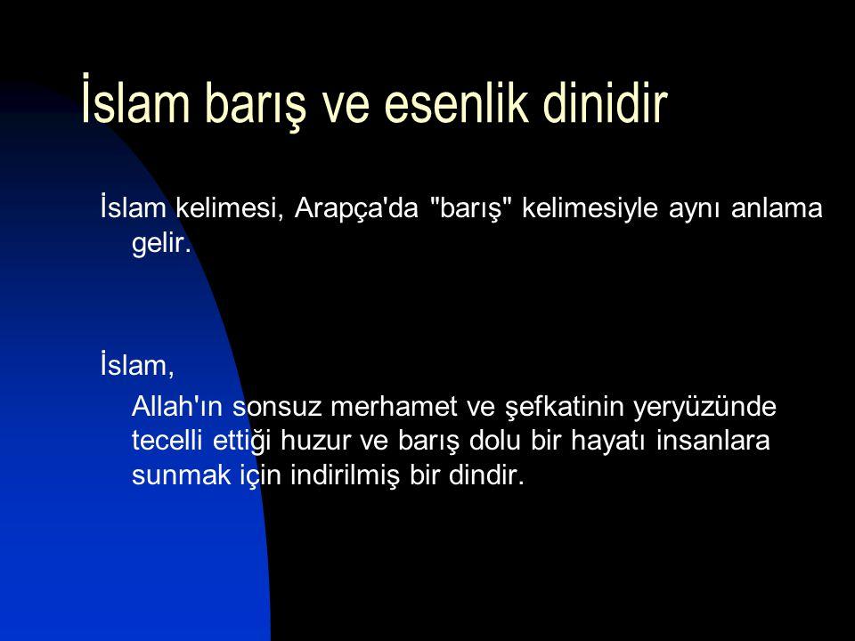 İslam barış ve esenlik dinidir İslam kelimesi, Arapça'da