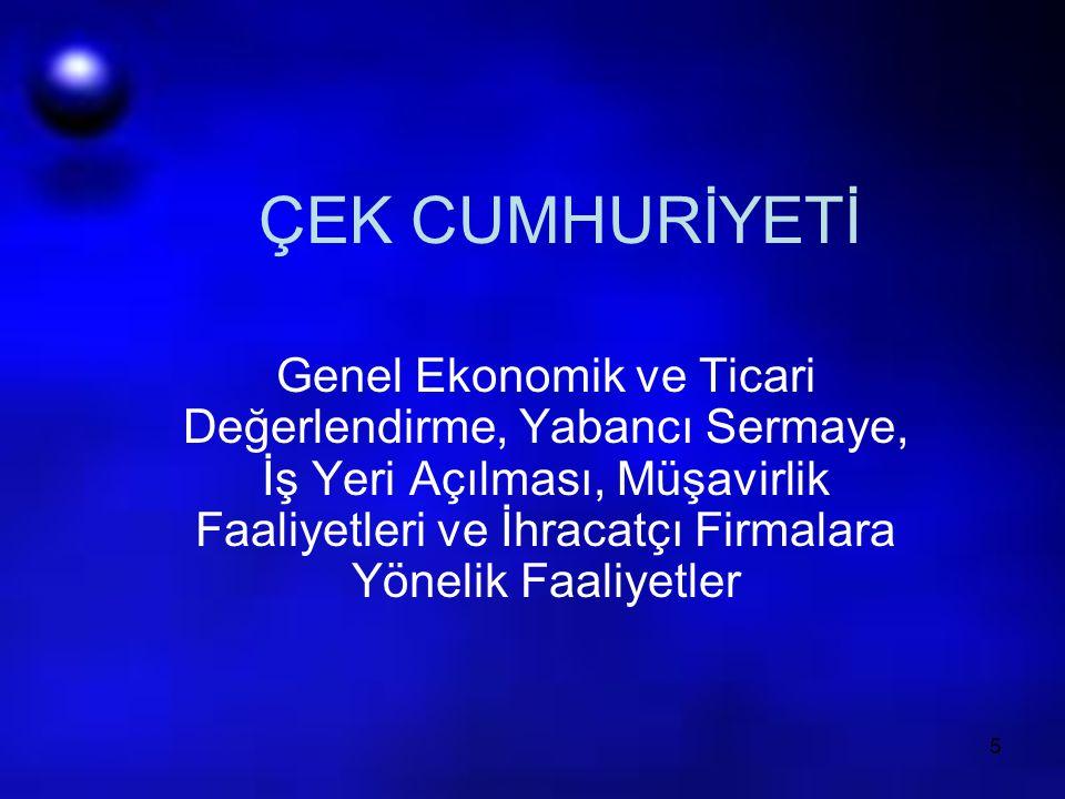 6 GENEL ÖZELLİKLER Merkezi plan ekonomilerinde başarısızlık AB'nin genişlemesi AB üyeliği (01.05.2004) GSMH formasyonu (imalat sanayii) Mevcut refah düzeyi AB ve NATO standartları Türkiye – Çek Cumhuriyeti / STA (01-24 / 25-97) / GB'nin yeni üyelere teşmili