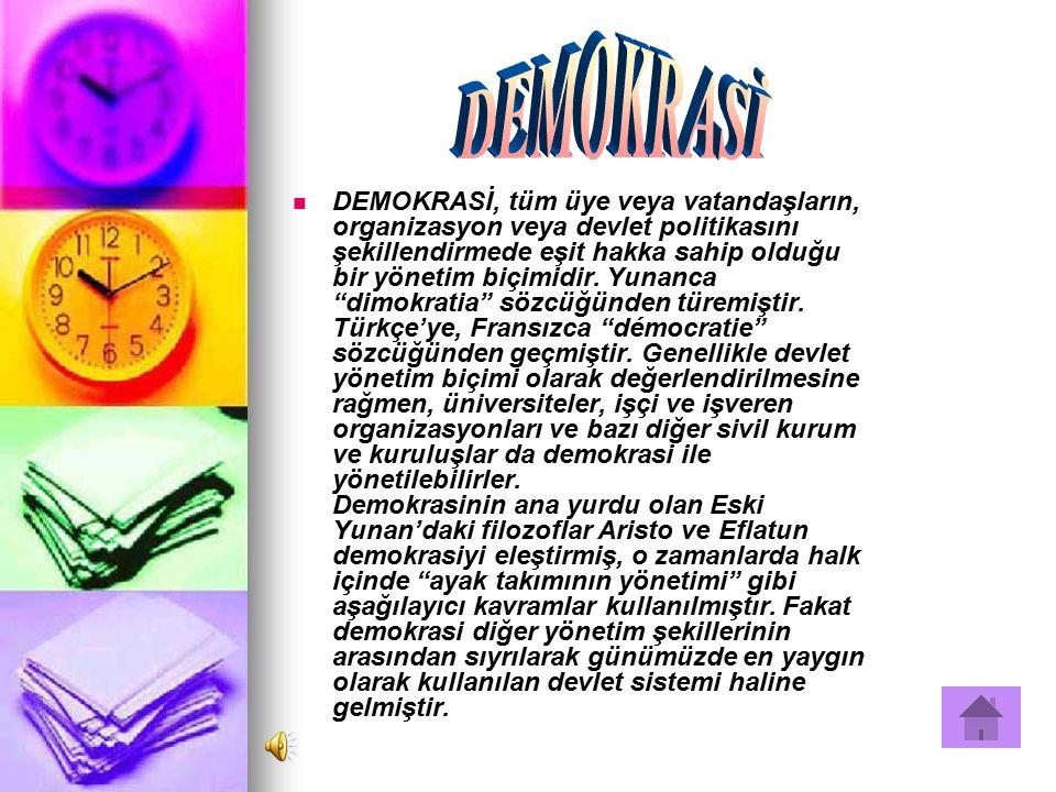 """DEMOKRASİ, tüm üye veya vatandaşların, organizasyon veya devlet politikasını şekillendirmede eşit hakka sahip olduğu bir yönetim biçimidir. Yunanca """"d"""