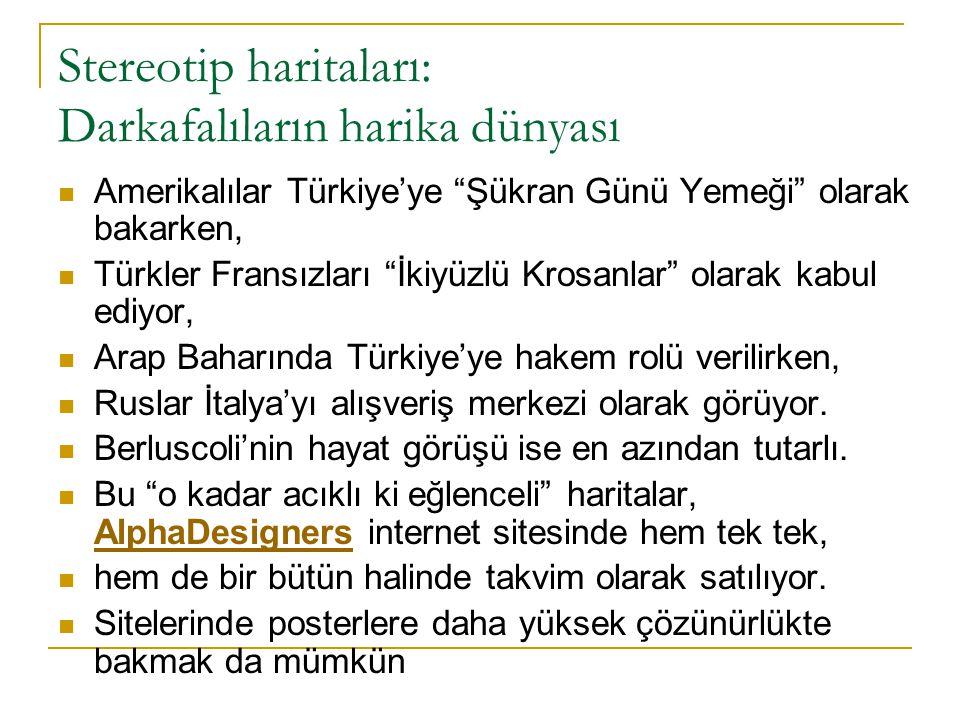"""Stereotip haritaları: Darkafalıların harika dünyası Amerikalılar Türkiye'ye """"Şükran Günü Yemeği"""" olarak bakarken, Türkler Fransızları """"İkiyüzlü Krosan"""