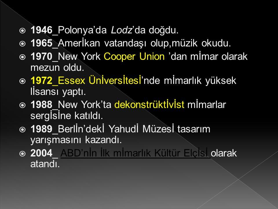  Polonya doğumlu yahudİ Amerİkan mİmar olan Libeskind,İlk kez 1980lerİn sonunda,sahİp olduğu fİrma Berlİn'de yapılacak olan Yahudİ Müzesİ yarışmasını kazanınca tanındı.O tarİhten İtİbaren çoğunlukla dekonstrüktİvİst akımla İlİşkİlendİrİlen yapıtlarıyla çok sayıda İş yaptı.