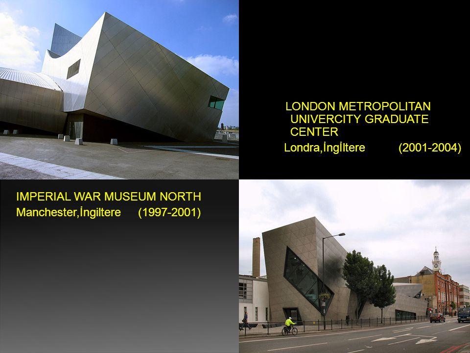 IMPERIAL WAR MUSEUM NORTH Manchester,İngiltere (1997-2001) LONDON METROPOLITAN UNIVERCITY GRADUATE CENTER Londra,İngİltere (2001-2004)