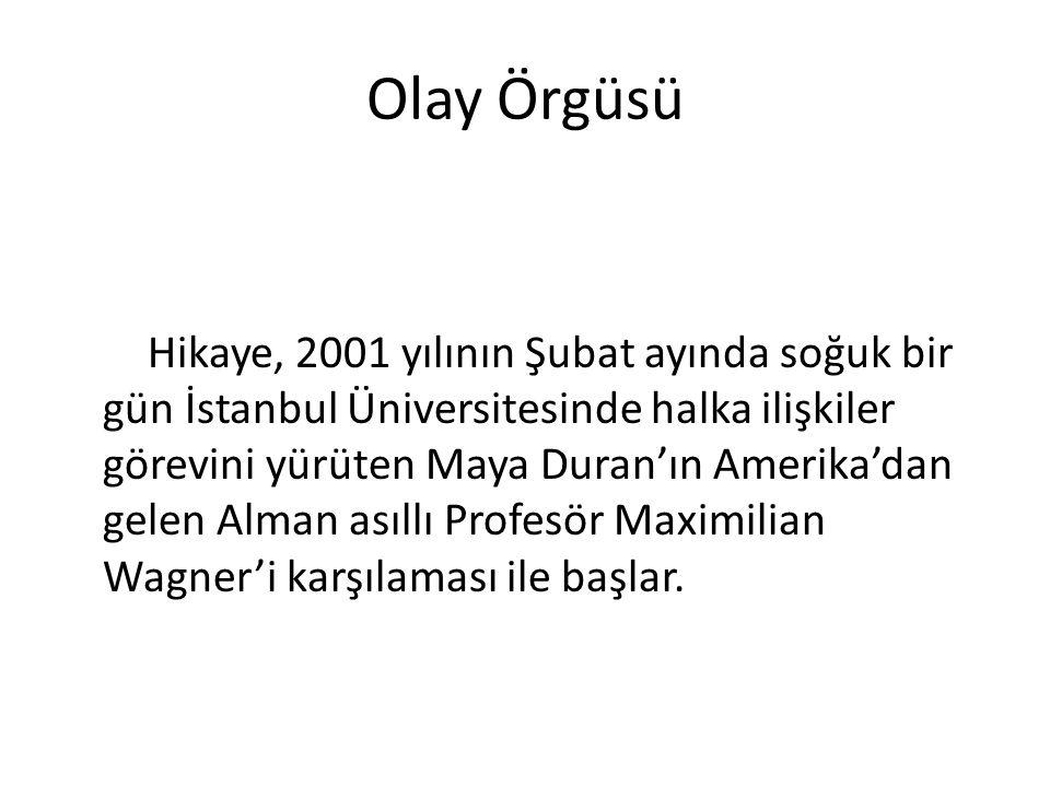 Olay Örgüsü Hikaye, 2001 yılının Şubat ayında soğuk bir gün İstanbul Üniversitesinde halka ilişkiler görevini yürüten Maya Duran'ın Amerika'dan gelen