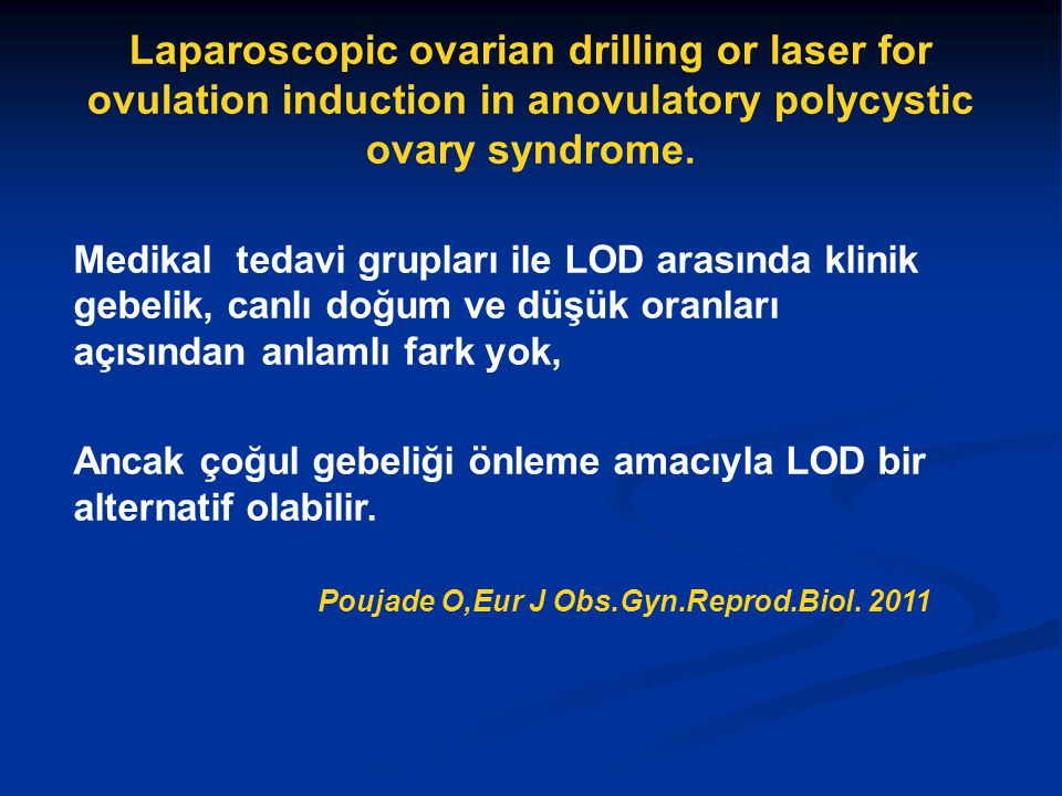 Laparoscopic ovarian drilling or laser for ovulation induction in anovulatory polycystic ovary syndrome.