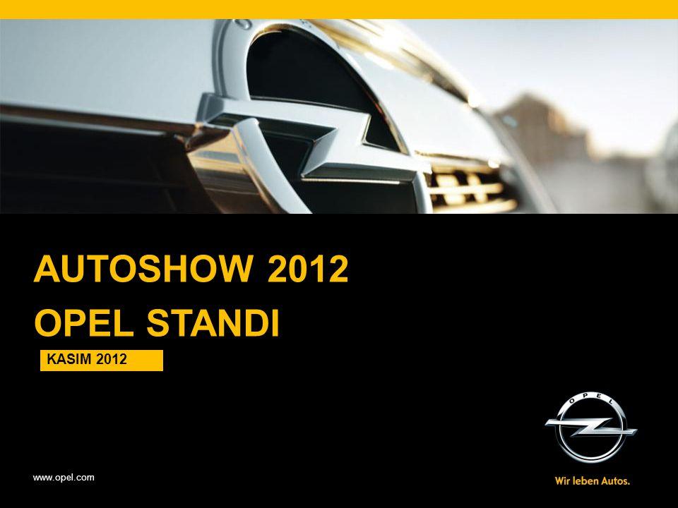 www.opel.com AUTOSHOW 2012 OPEL STANDI KASIM 2012