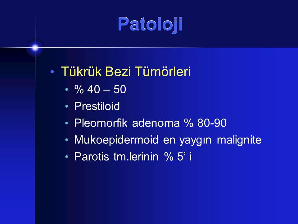 Patoloji Tükrük Bezi Tümörleri % 40 – 50 Prestiloid Pleomorfik adenoma % 80-90 Mukoepidermoid en yaygın malignite Parotis tm.lerinin % 5' i