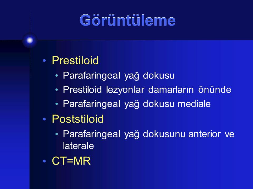 Görüntüleme Prestiloid Parafaringeal yağ dokusu Prestiloid lezyonlar damarların önünde Parafaringeal yağ dokusu mediale Poststiloid Parafaringeal yağ