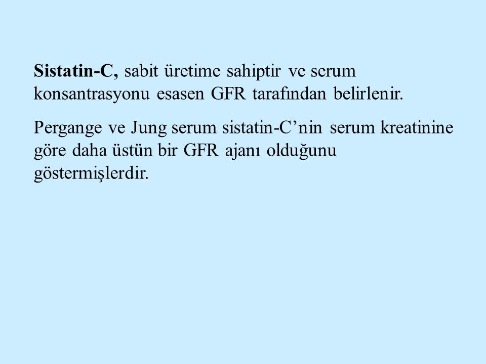 Sistatin-C, sabit üretime sahiptir ve serum konsantrasyonu esasen GFR tarafından belirlenir. Pergange ve Jung serum sistatin-C'nin serum kreatinine gö