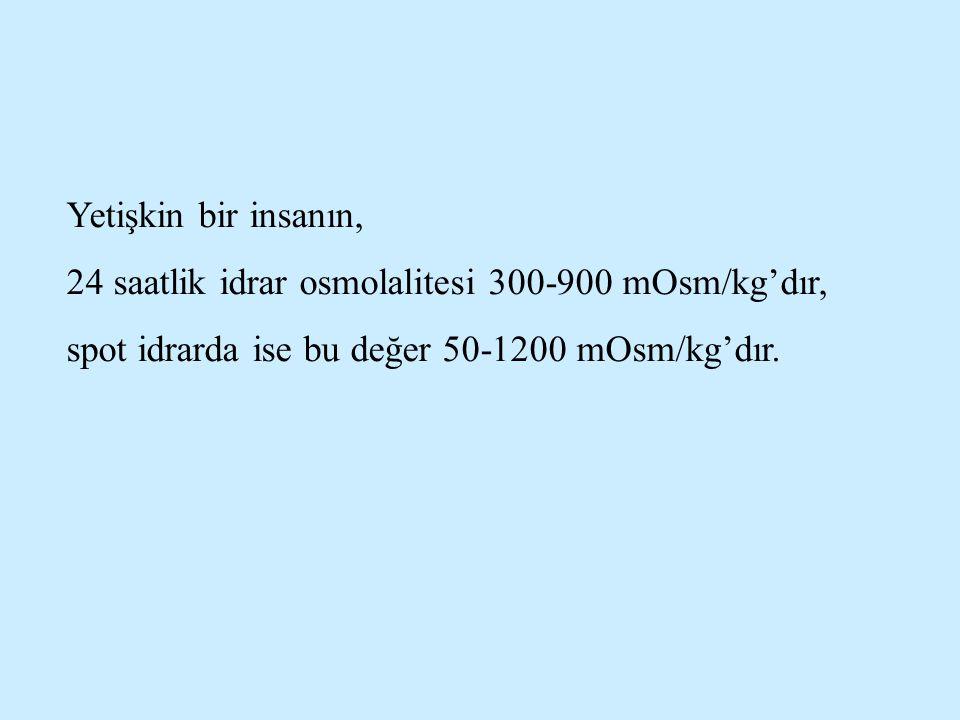 Yetişkin bir insanın, 24 saatlik idrar osmolalitesi 300-900 mOsm/kg'dır, spot idrarda ise bu değer 50-1200 mOsm/kg'dır.