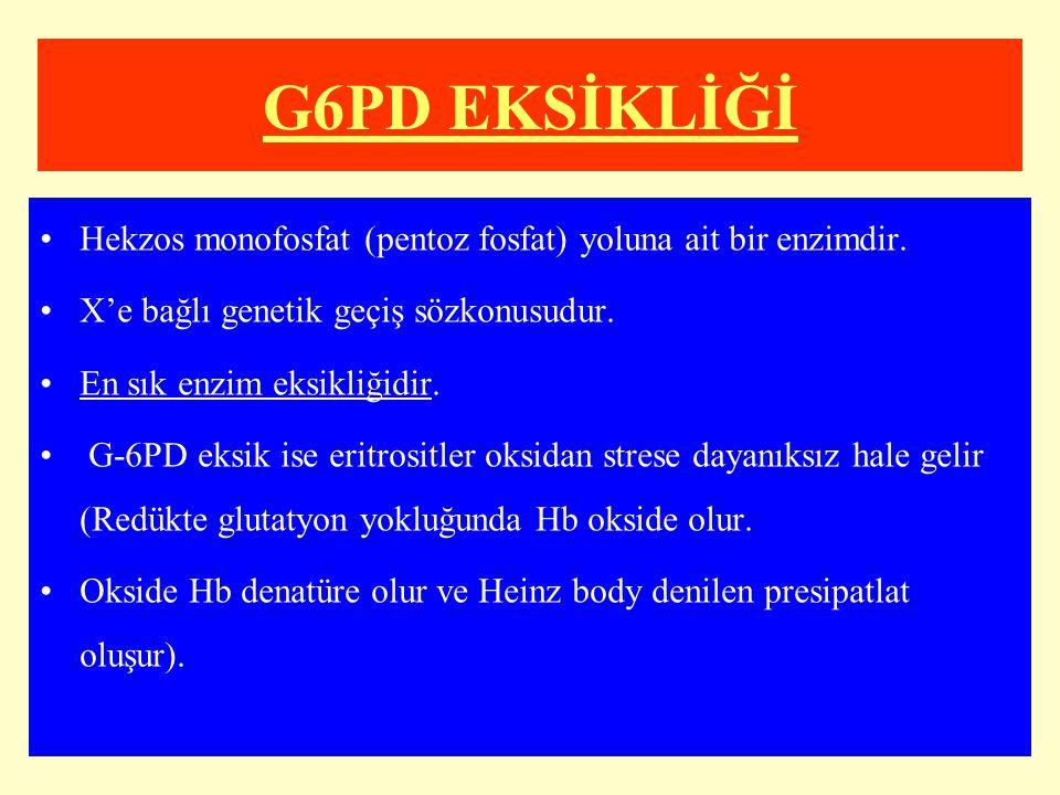 G6PD EKSİKLİĞİ Hekzos monofosfat (pentoz fosfat) yoluna ait bir enzimdir. X'e bağlı genetik geçiş sözkonusudur. En sık enzim eksikliğidir. G-6PD eksik