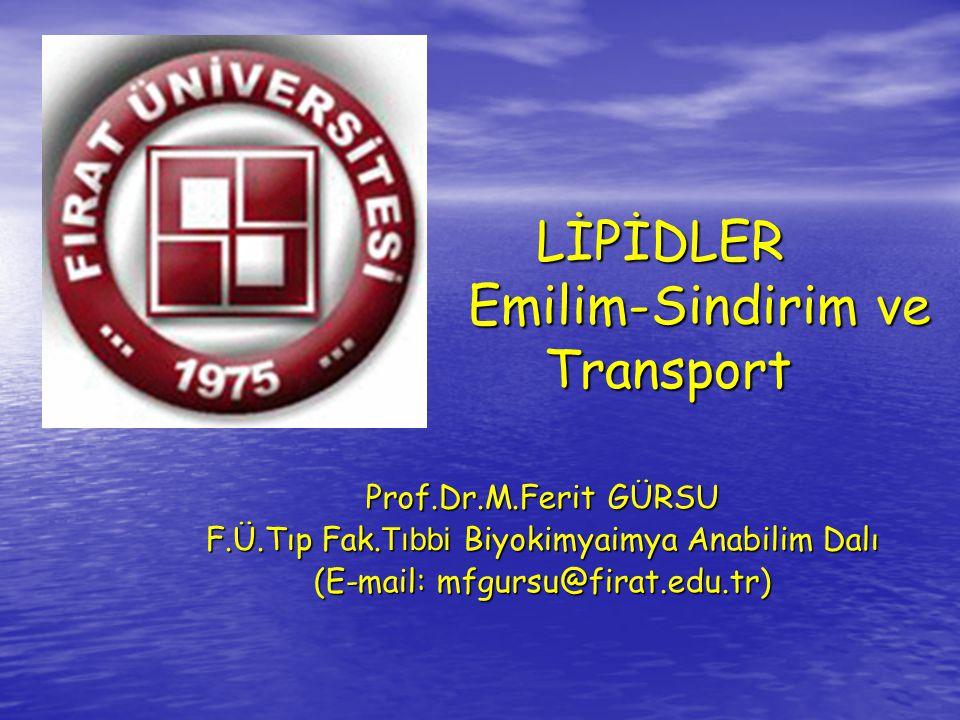 LİPİDLER Emilim-Sindirim ve Transport Prof.Dr.M.Ferit GÜRSU F.Ü.Tıp Fak.
