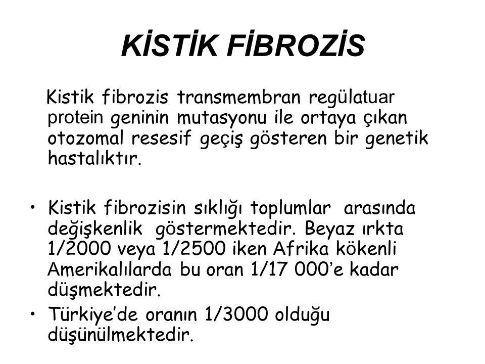 KİSTİK FİBROZİS Kistik fibrozis transmembran reg ü la tuar protein geninin mutasyonu ile ortaya ç ıkan otozomal resesif ge ç iş g ö steren bir genetik